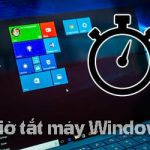 4 cách hẹn giờ tắt máy tính Windows 10 cực đơn giản không cần cài thêm phần mềm